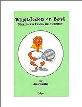 Wimbledon or Bust: Millennium Tennis Tragicomedy (Little Buttox Tennis Club Theatre Plays Book 2)
