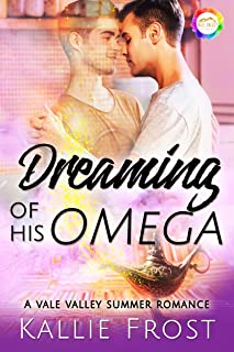 Dreaming of His Omega: A Summer Romance (Vale Valley Season 3 Book 14)
