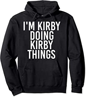 I'M KIRBY DOING KIRBY THINGS Funny Birthday Name Gift Idea Pullover Hoodie