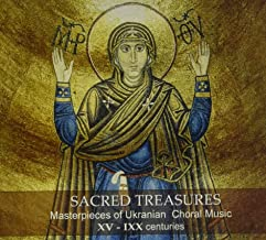 Sacred Treasures: Masterpieces Of Ukrainian Choral Music Of The XV -IXX Centuries