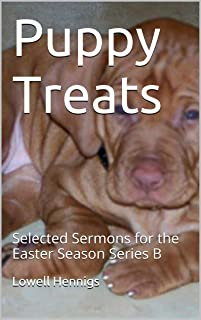 Puppy Treats: Selected Sermons for the Easter Season Series B (English Edition)