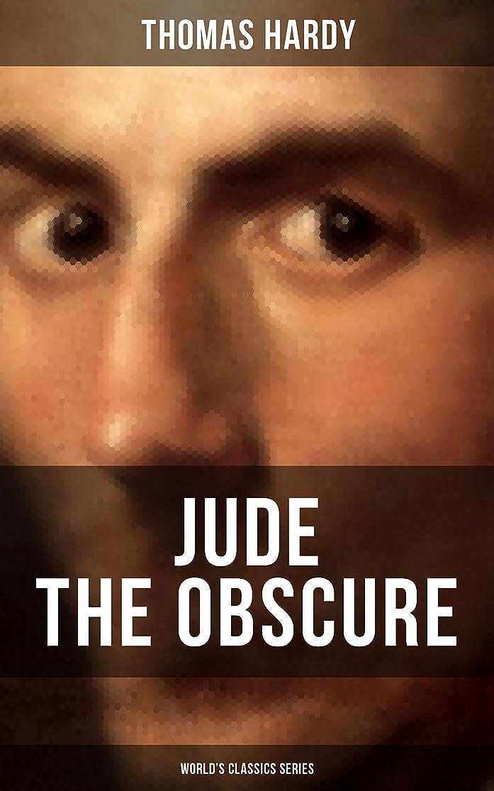 ますます勝利したセンチメンタルJUDE THE OBSCURE (World's Classics Series): Historical Romance Novel (English Edition)