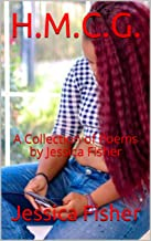 H.M.C.G.: A Collection of Poems by Jessica Fisher