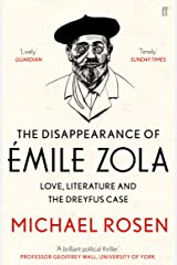 The Disappearance of Émile Zola: Love, Literature and the Dreyfus Case Kindle Edition