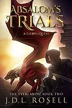 Absalom's Trials: A GameLit/LitRPG Quest (The Everlands Book 2)