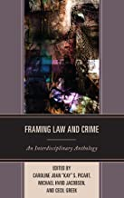 Framing Law and Crime: An Interdisciplinary Anthology (Law, Culture, and the Humanities Series)