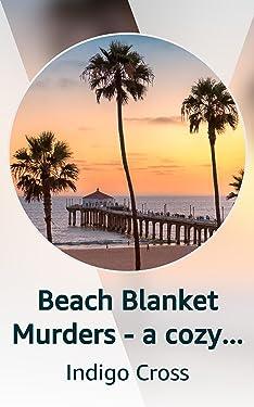 Beach Blanket Murders - a cozy amateur sleuth mystery