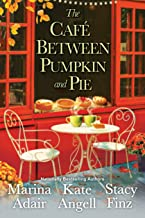 The Café between Pumpkin and Pie (Moonbright, Maine Book 3)