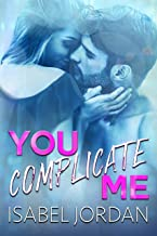 You Complicate Me: (Snarky contemporary romantic comedy) (You Complicate Me Duet Book 1)
