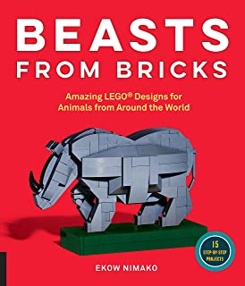 Beasts from Bricks: Amazing LEGO (R) Designs for Animals from Around the World - With 15 Step-by-Step Projects