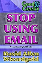 Stop Using Email: Protect Your Digital Identity - Security & Privacy (English Edition)