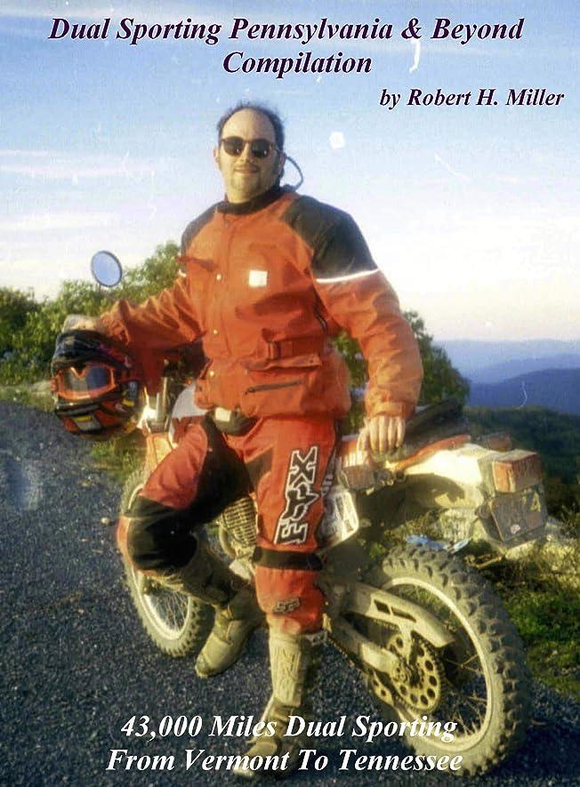トーンスズメバチ方向Motorcycle Dual Sporting (Vol. 5) Dual Sporting Pennsylvania And Beyond Compilation - On Sale Now!: 43,000 Miles Dual Sporting From Vermont to Tennessee ... Motorcycle Dual Sporting) (English Edition)