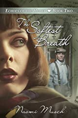 The Softest Breath (Echoes of the Heart Book 2) Kindle Edition
