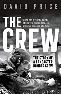 The Crew: The Story of a Lancaster Bomber Crew