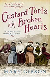 Custard Tarts and Broken Hearts: Factory girls fight for their loves, lives and rights in World War I Bermondsey (The Factory Girls Book 1)