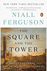 The Square and the Tower: Networks and Power, from the Freemasons to Facebook Kindle Edition
