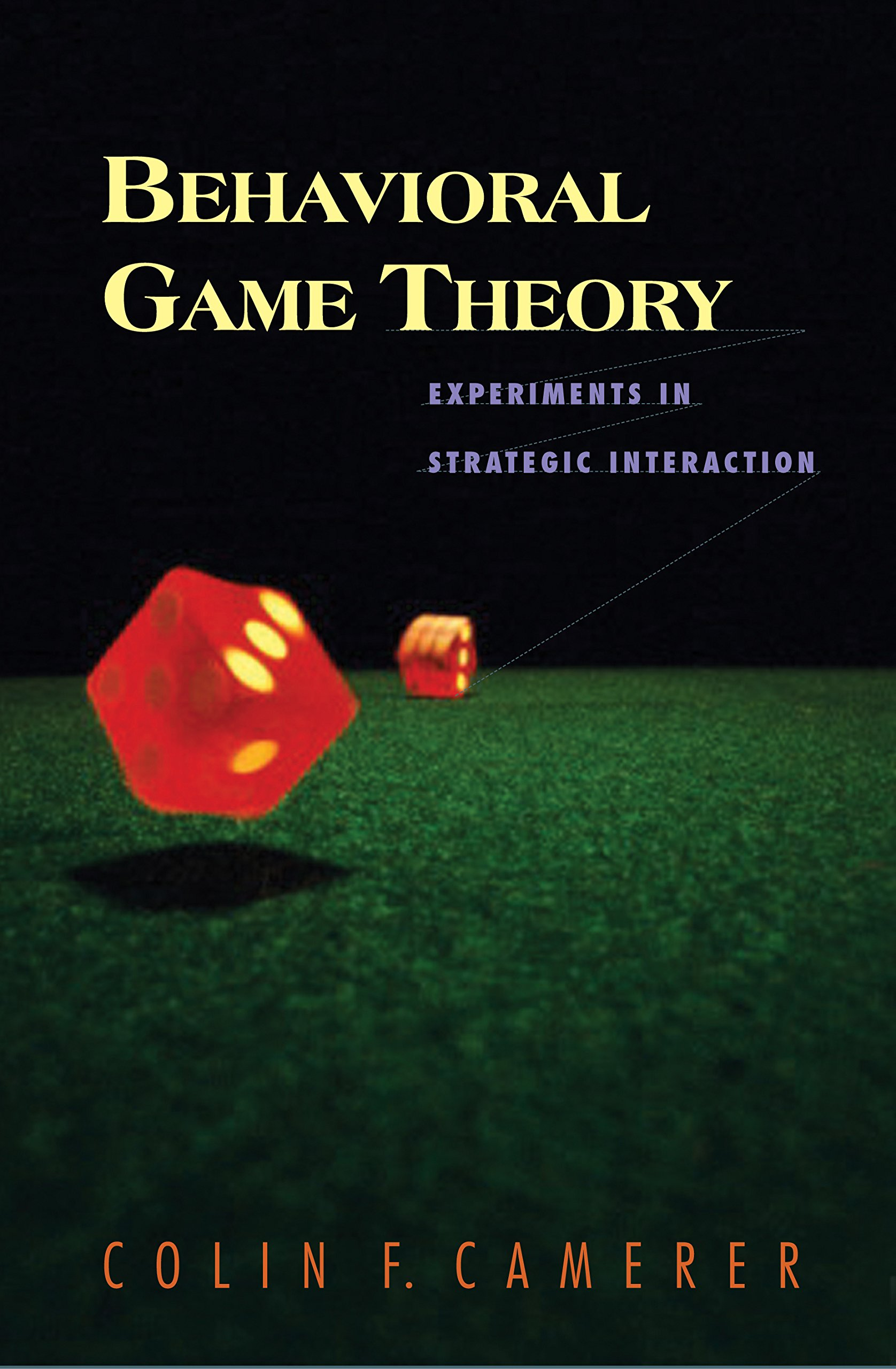 Behavioral Game Theory: Experiments in Strategic Interaction (The Roundtable Series in Behavioral Economics)