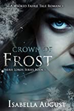 Crown of Frost: A Wicked Faerie Tale Romance (Faerie Lords Book 1)