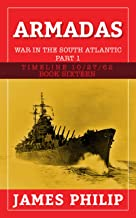 Armadas: The War in the South Atlantic - Part 1 (Timeline 10/27/62 Book 16)