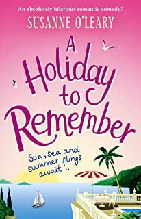 A Holiday To Remember: An absolutely hilarious romantic comedy set under the Italian sun (Maddy and Leanne Series Book 2)