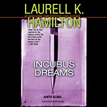 Incubus Dreams: An Anita Blake, Vampire Hunter Novel, Book 12