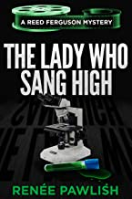 The Lady Who Sang High (The Reed Ferguson Mystery Series Book 7)