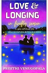 Love and Longing in Firefly Season ( Sravanapura Series Book 4): An Indian Billionaire Romance (Sravanapura Royals) Kindle Edition