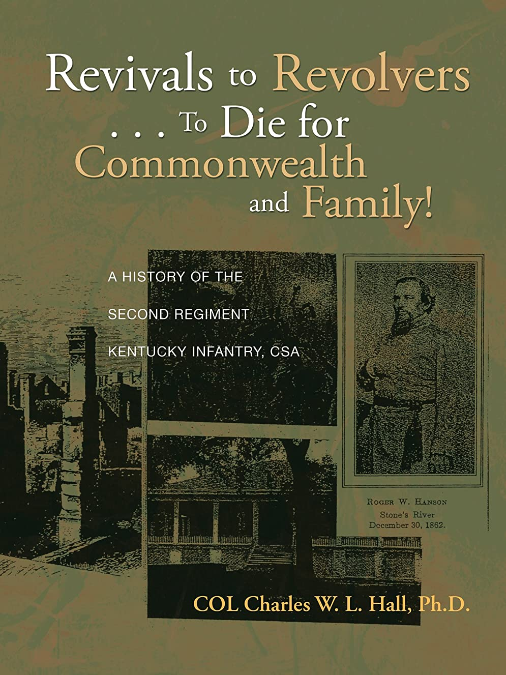 柔らかさ法律クラブRevivals to Revolvers . . . to Die for Commonwealth and Family!: A History of the Second Regiment Kentucky Infantry, Csa (English Edition)