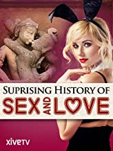 The Surprising History of Sex & Love