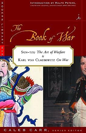 The Book Of War SUN-TZU the Art of Warfare And Karl Von Clausewitz On War