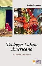 Teologia Latino-americana: Introdução à História e Método