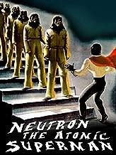 Neutron The Atomic Superman