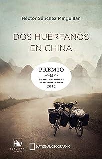 Dos huérfanos en China: Premio Eurostars Hotels de Narrativa de Viaje 2012 (OTROS NO FICCIÓN) (Spanish Edition)