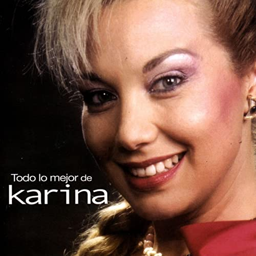 Todo lo Mejor de Karina