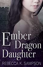Ember Dragon Daughter: The Fated Tales Book 1