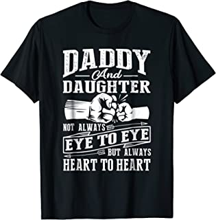 Daddy And Daughter Not Always Eye To Eye But Heart T-Shirt