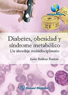Diabetes, obesidad y síndrome metabólico. Un abordaje multidisciplinario (Spanish Edition)