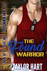 The Found Warrior: Navy SEAL Romances 2.0 Kindle Edition