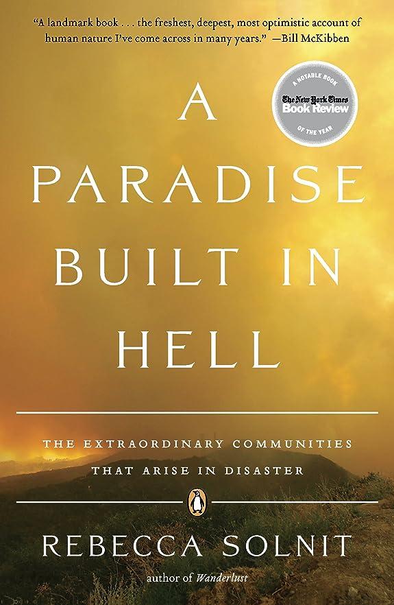 すりペイント著名なA Paradise Built in Hell: The Extraordinary Communities That Arise in Disaster (English Edition)