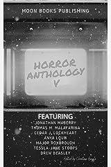Horror Anthology V (Moon Books Horror Anthology Book 5) Kindle Edition