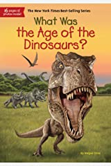 What Was the Age of the Dinosaurs? (What Was?) Kindle Edition