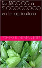 De $100.00 a $1,000,000.00 en la agricultura (Happyness nº 1)