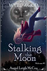 Stalking the Moon (Wyrdwood Welcome Book 1) Kindle Edition