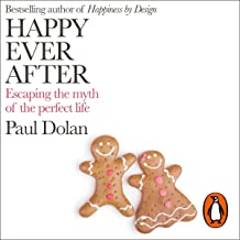 Happy Ever After: Escaping the Myth of the Perfect Life