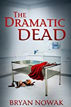 The Dramatic Dead (The Dirk Bentley Mystery Series Book 1)