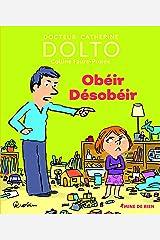 Obéir Désobéir - Docteur Catherine Dolto - de 2 à 7 ans Relié