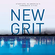 New Grit: Startups in America's Comeback Cities