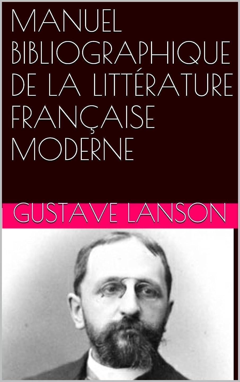 電話ファセットマーチャンダイジングMANUEL BIBLIOGRAPHIQUE DE LA LITTéRATURE FRAN?AISE MODERNE (French Edition)