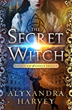 The Secret Witch (The Witches of London Trilogy Book 1)