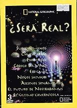 NATIONAL GEOGRAPHIC [SERA REAL?] IS IT REAL? [VOL.1 EXORCISMO/CHUPACABRAS/EL CODIGO DA VINCI & VOL.2 ASESINOS SONAMBULOS/EL FUTURO DE NOSTRADAMUS/ ESTIGMAS & VOL.3 EL ULTIMO CAVERNICOLA/NINOS SALVAJES/SUPERHUMANOS]. [NTSC/REGION 1 & 4 DVD. Import-Latin America]